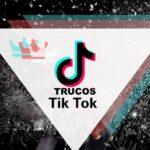 Trucos y Hacks para Sumar Me gusta y Fans en TikTok