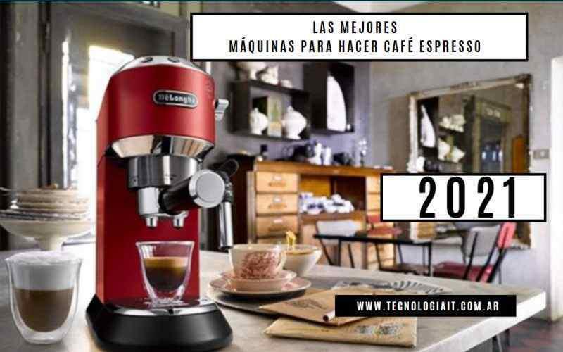 Las Mejores Máquinas para hacer Café Espresso del 2021